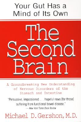 Image for The Second Brain: A Groundbreaking New Understanding Of Nervous Disorders Of The Stomach And Intestine