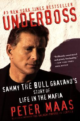 Underboss: Sammy the Bull Gravano's Story of Life in the Mafia, Maas, Peter