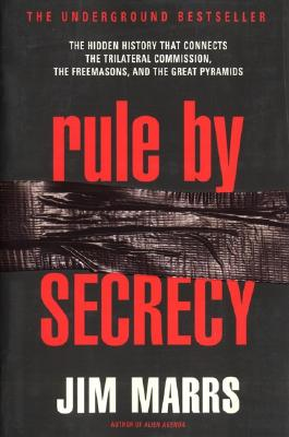 Image for Rule by Secrecy: The Hidden History That Connects the Trilateral Commission, the Freemasons, and the Great Pyramids