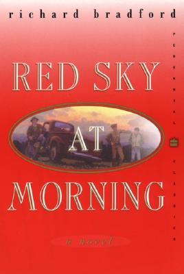 Red Sky at Morning : A Novel, RICHARD BRADFORD