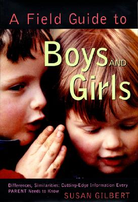 Image for A Field Guide to Boys and Girls: Differences, Similarities: Cutting-Edge Information Every Parent Needs to Know