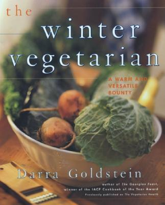 The Winter Vegetarian: A Warm and Versatile Bounty, Goldstein, Darra