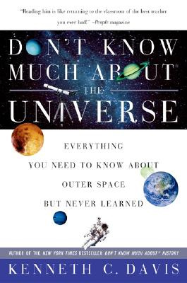 Image for Don't Know Much About the Universe: Everything You Need to Know About Outer Space but Never Learned