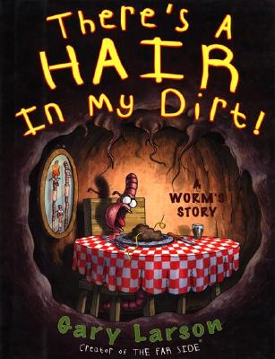 Image for There's a Hair in My Dirt! A Worm's Story