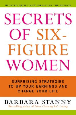 Image for Secrets of Six-Figure Women: Surprising Strategies to Up Your Earnings and Change Your Life
