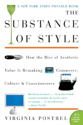 Image for The Substance of Style: How the Rise of Aesthetic Value Is Remaking Commerce, Culture, and Consciousness (P.S.)