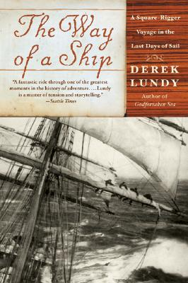 Image for The Way of a Ship: A Square-Rigger Voyage in the Last Days of Sail