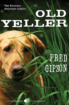 Old Yeller (Perennial Classics), Fred Gipson, Steven Polson