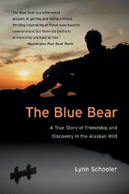 Image for The Blue Bear: A True Story of Friendship and Discovery in the Alaskan Wild