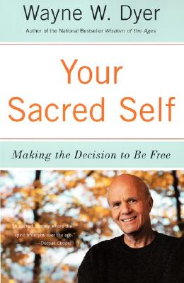 Image for Your Sacred Self: Making The Decision To Be Free