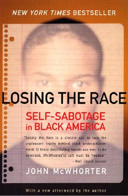 Image for Losing the Race  Self-Sabotage in Black America