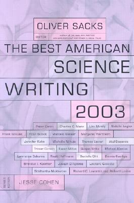 The Best American Science Writing 2003, Sacks, Oliver [editor]; Cohen, Jesse [series editor]