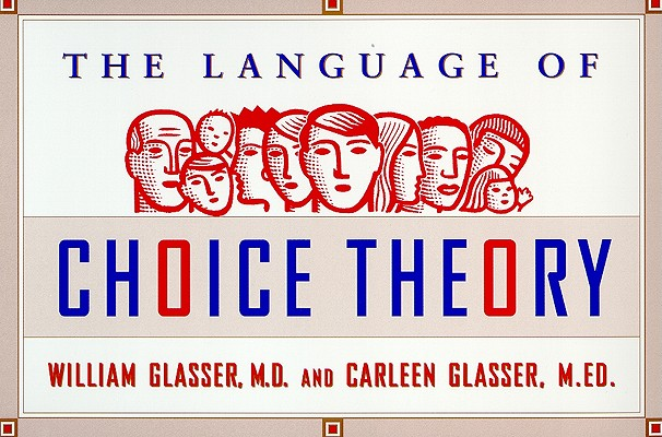 Choice Theory in the Classroom, Glasser, William, M.D.