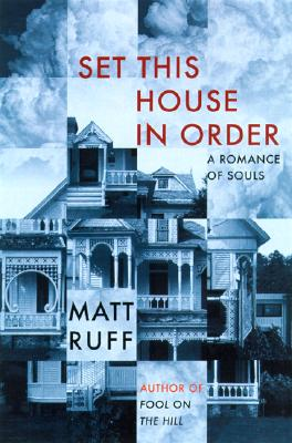 Set This House in Order: A Romance of Souls, Ruff,Matt