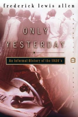 Image for ONLY YESTERDAY AN INFORMAL HISTORY OF THE 1920'S