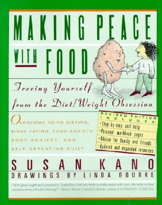 Making Peace With Food: Freeing Yourself from the Diet/Weight Obsession, Kano,Susan/Bourke,Linda
