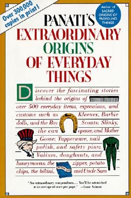 Panati's Extraordinary Origins of Everyday Things, Panati, Charles