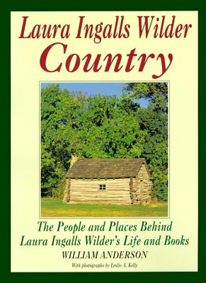 Image for Laura Ingalls Wilder Country: The People and places in Laura Ingalls Wilder's life and books