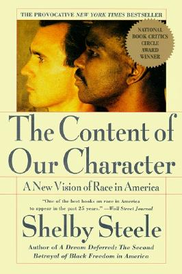 The Content of Our Character : A New Vision of Race in America, Steele, Shelby