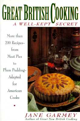 Image for Great British Cooking: Wellkept Secret, a: More Than 200 Recipes - from Meat Pies to Plum Pudding - Adapted for American Cooks