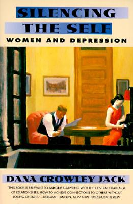 Silencing the Self: Women and Depression, Jack, Dana Crowley