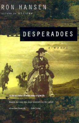 Desperadoes : A Novel, RON HANSEN