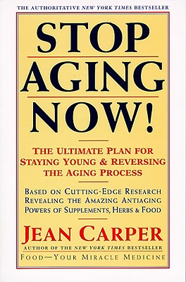 Image for Stop Aging Now!: Ultimate Plan for Staying Young and Reversing the Aging Process, The