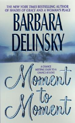 "Moment to Moment, ""Delinsky, Barbara"""