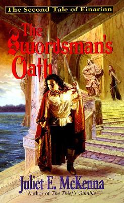 The Swordsman's Oath: The Second Tale of Einarinn, JULIET E. MCKENNA