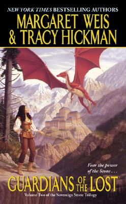 Guardians of the Lost: Volume Two of the Sovereign Stone Trilogy (Sovereign Stone Trilogy (Paperback)), MARGARET WEIS, TRACY HICKMAN