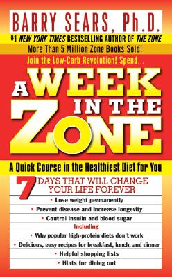 A Week in the Zone, Barry Sears, Ph.D.