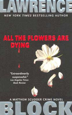 Image for All the Flowers are Dying (Matthew Scudder)