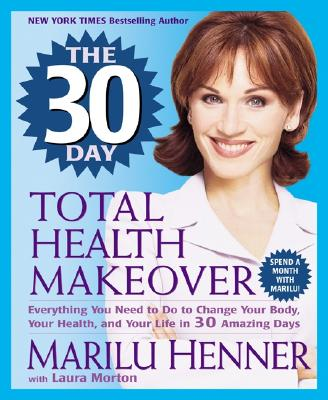 "Image for ""The 30 Day Total Health Makeover: Everything You Need to Do to Change Your Body, Your Health, and Your Life in 30 Amazing Days"""