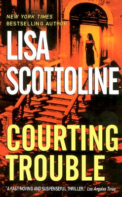 COURTING TROUBLE (ROSATO & ASSOCIATES, NO 7), SCOTTOLINE, LISA