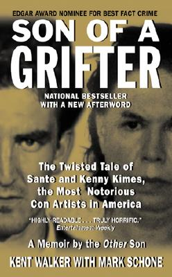 Son of a Grifter: The Twisted Tale of Sante and Kenny Kimes, the Most Notorious Con Artists in America, Kent Walker, mark schone