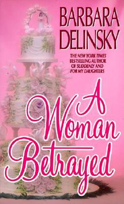 A Woman Betrayed, Delinsky, Barbara