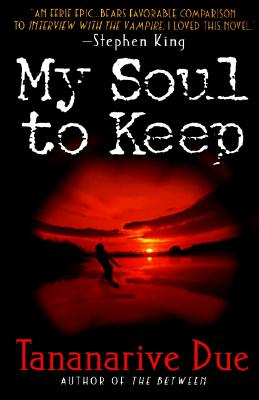 My Soul to Keep (African Immortals series), Due, Tananarive