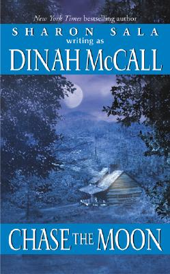 Chase the Moon, SHARON SALA, DINAH MCCALL