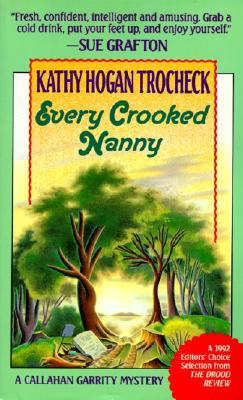 Every Crooked Nanny (Callahan Garrity Mysteries (Paperback)), KATHY HOGAN TROCHECK