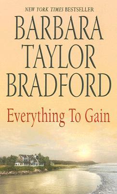 Everything to Gain, Barbara Taylor Bradford