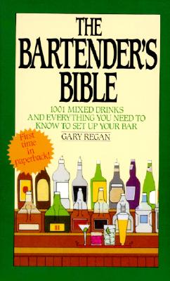 Image for The Bartender's Bible: 1001 Mixed Drinks and Everything You Need to Know to Set Up Your Bar