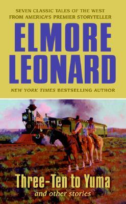 Three-Ten to Yuma and Other Stories, Elmore Leonard