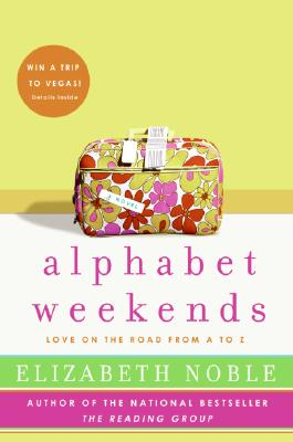 Alphabet Weekends: Love on the Road from A to Z, Elizabeth Noble