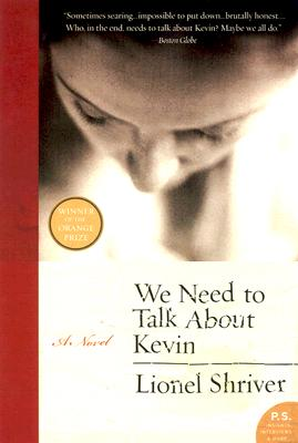 We Need to Talk About Kevin: A Novel (P.S.), Shriver, Lionel