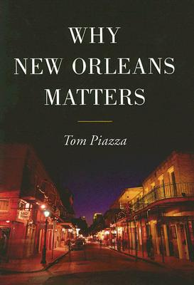 Why New Orleans Matters, Piazza, Tom