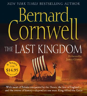 The Last Kingdom (The Saxon Chronicles Series #1), Bernard Cornwell