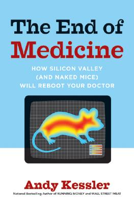 Image for The End of Medicine, How Silicon Valley (and Naked Mice) will Reboot your Doctor
