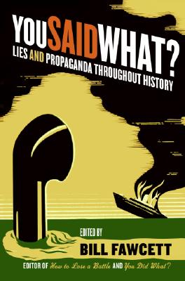 Image for You Said What?: Lies and Propaganda Throughout History