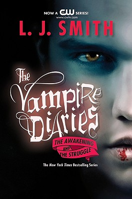 The Vampire Diaries: The Awakening and The Struggle, L. J. Smith