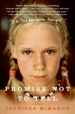 Promise Not to Tell: A Novel, McMahon, Jennifer